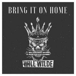 Will Wilde - Bring It On Home